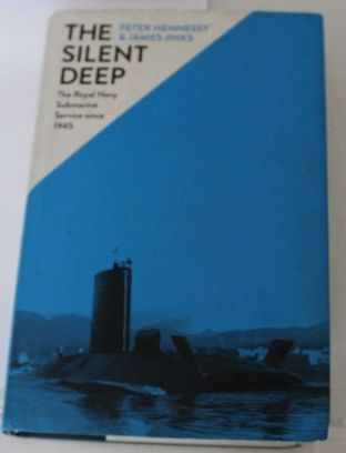 The Silent Deep by Peter Hennessy and James Jinks - 9781846145803